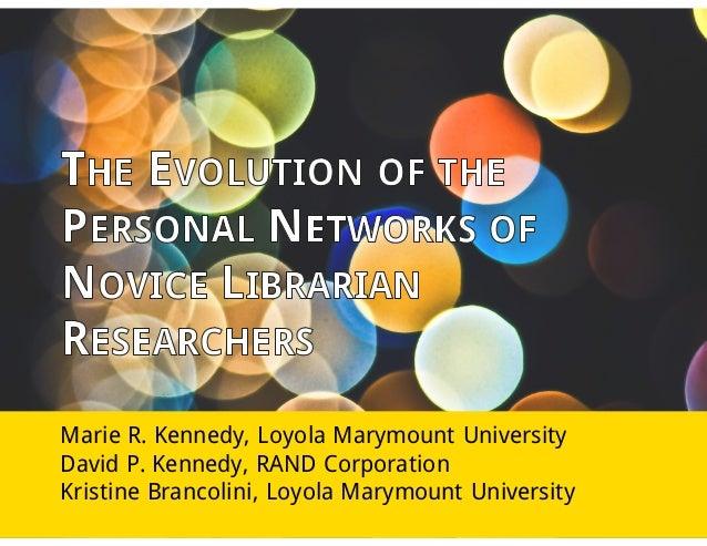 Marie R. Kennedy, Loyola Marymount University David P. Kennedy, RAND Corporation Kristine Brancolini, Loyola Marymount Uni...