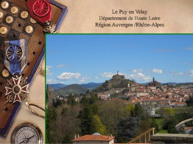 Le Puy en VelayLe Puy en Velay Département de Haute LoireDépartement de Haute Loire Région Auvergne /Rhône-AlpesRégion Auv...