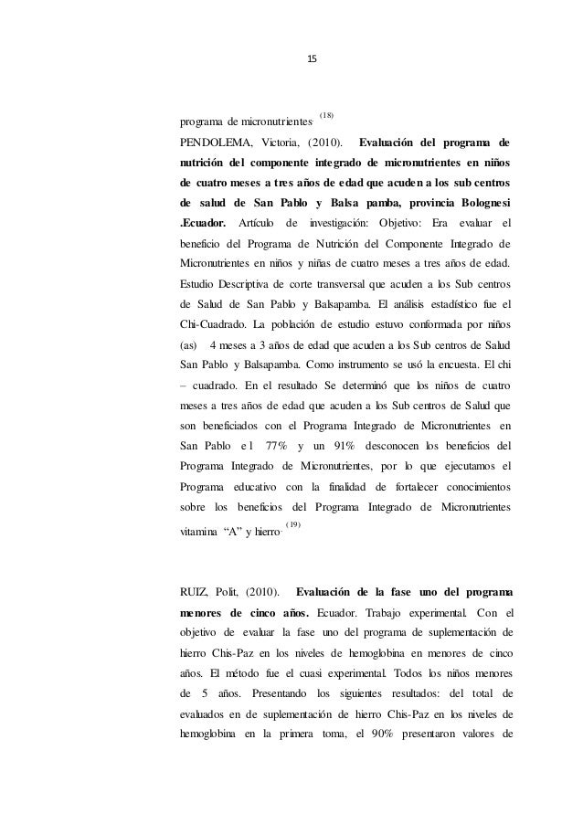 15 programa de micronutrientes. (18) PENDOLEMA, Victoria, (2010). Evaluación del programa de nutrición del componente inte...