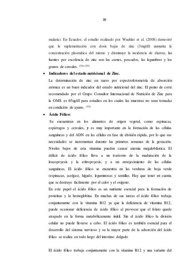 39 malaria). En Ecuador, el estudio realizado por Wuehler et al. (2008) demostró que la suplementación con dosis bajas de ...