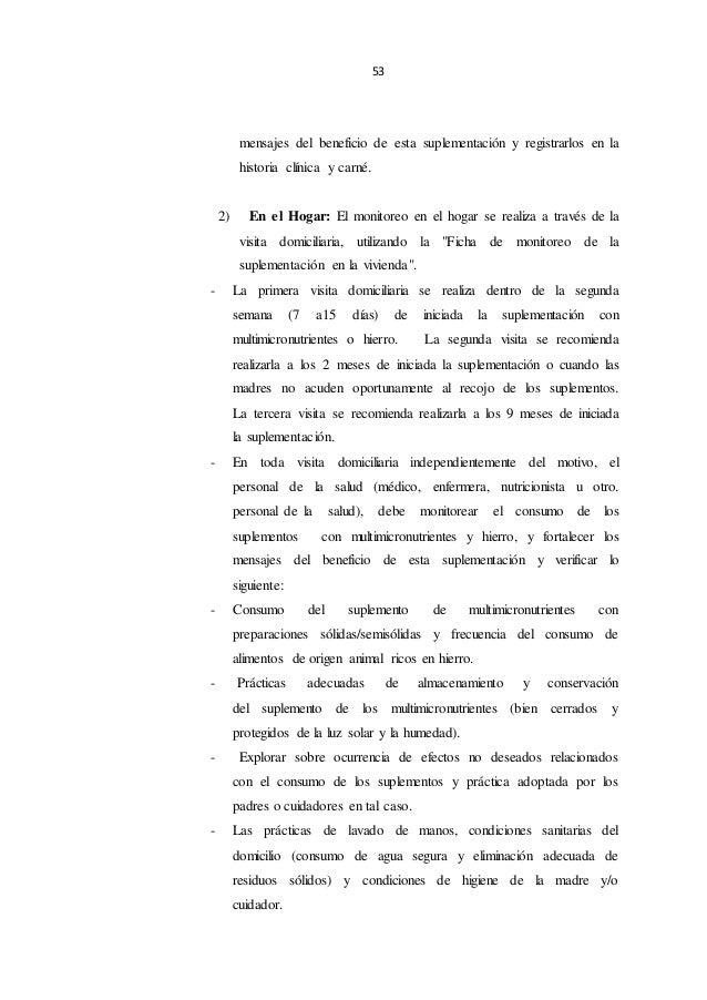 53 mensajes del beneficio de esta suplementación y registrarlos en la historia clínica y carné. 2) En el Hogar: El monitor...