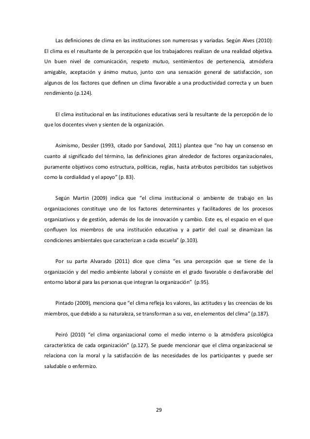 Las definiciones de clima en las instituciones son numerosas y variadas. Según Alves (2010): El clima es el resultante de ...