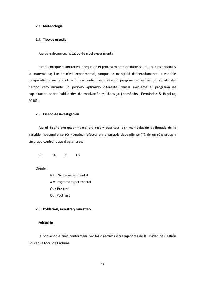 2.3. Metodología 2.4. Tipo de estudio Fue de enfoque cuantitativo de nivel experimental Fue el enfoque cuantitativo, porqu...