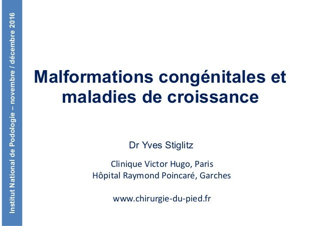 InstitutNationaldePodologie–novembre/décembre2016 Clinique	Victor	Hugo,	Paris	 Hôpital	Raymond	Poincaré,	Garches	 www.chir...