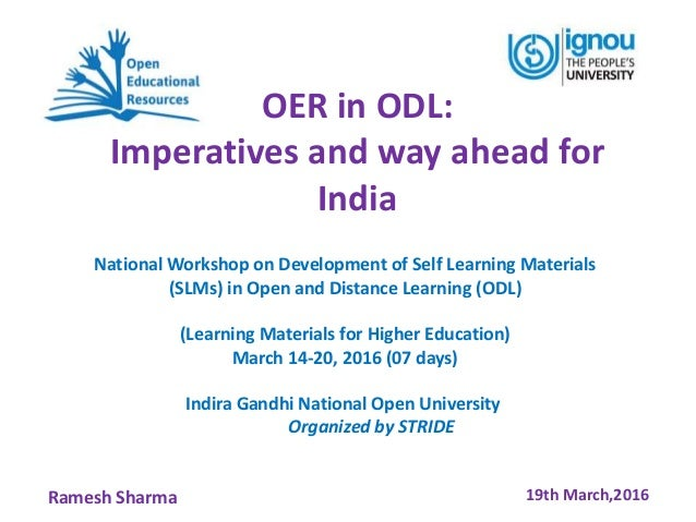 OER in ODL: Imperatives and way ahead for India 19th March,2016Ramesh Sharma National Workshop on Development of Self Lear...