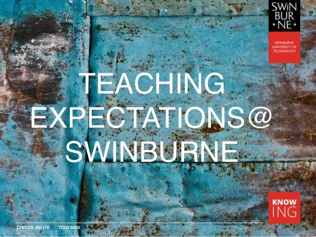 CRICOS 00111D TOID 3059 TEACHING EXPECTATIONS@ SWINBURNE