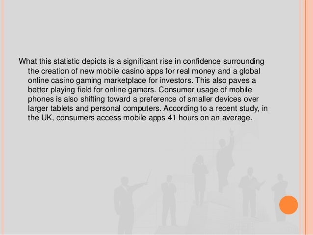 What this statistic depicts is a significant rise in confidence surrounding the creation of new mobile casino apps for rea...