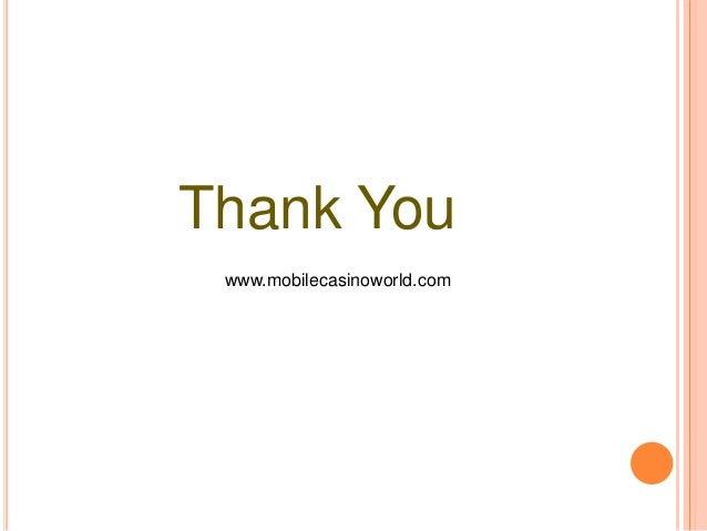 Thank You www.mobilecasinoworld.com