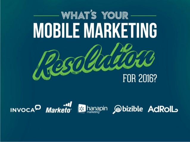 What's Your Mobile Marketing Resolution For 2016?
