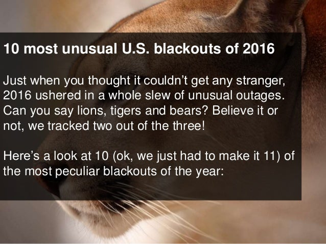 10 most unusual U.S. blackouts of 2016 Just when you thought it couldn't get any stranger, 2016 ushered in a whole slew of...