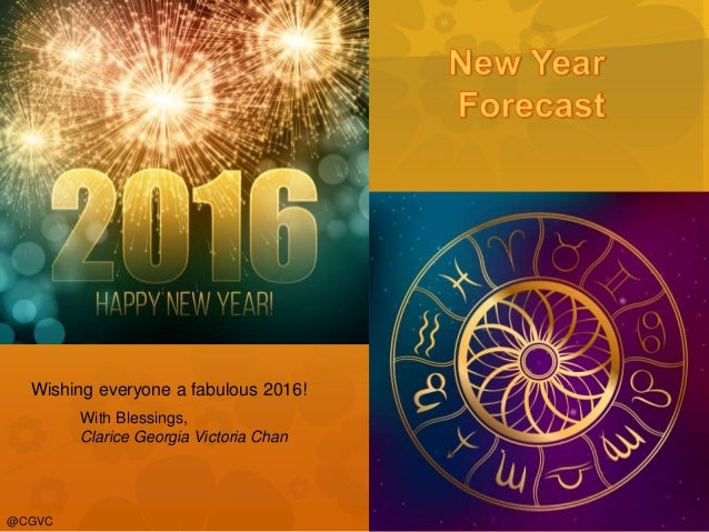 Wishing everyone a fabulous 2016! With Blessings, Clarice Georgia Victoria Chan @CGVC