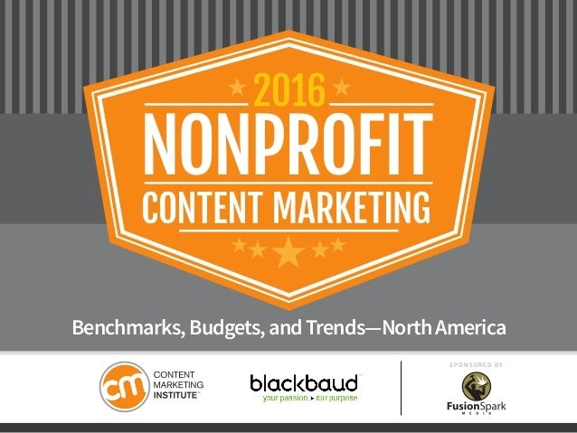 SPONSORED BY Benchmarks,Budgets,andTrends—NorthAmerica