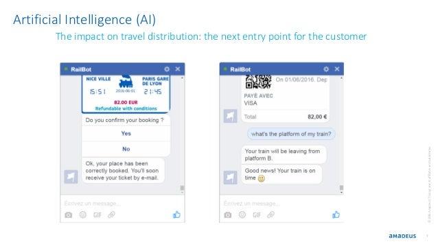 7 ©2016AmadeusITGroupanditsaffiliatesandsubsidiaries Artificial Intelligence (AI) The impact on travel distribution: the n...