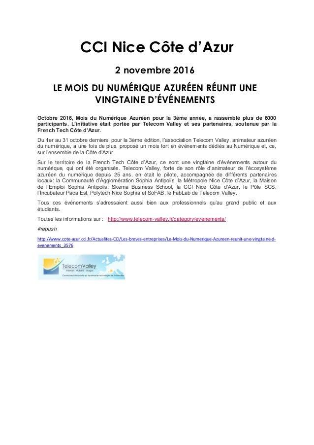 CCI Nice Côte d'Azur 2 novembre 2016 LE MOIS DU NUMÉRIQUE AZURÉEN RÉUNIT UNE VINGTAINE D'ÉVÉNEMENTS Octobre 2016, Mois du ...
