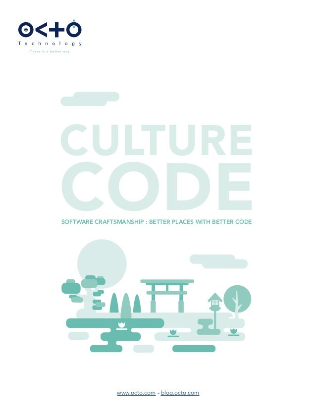 www.octo.com - blog.octo.com CULTURE CODESOFTWARE CRAFTSMANSHIP : BETTER PLACES WITH BETTER CODE