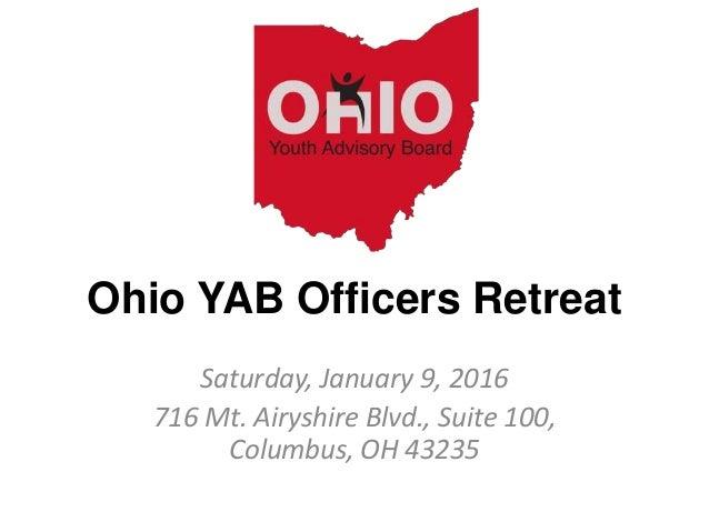 Ohio YAB Officers Retreat Saturday, January 9, 2016 716 Mt. Airyshire Blvd., Suite 100, Columbus, OH 43235