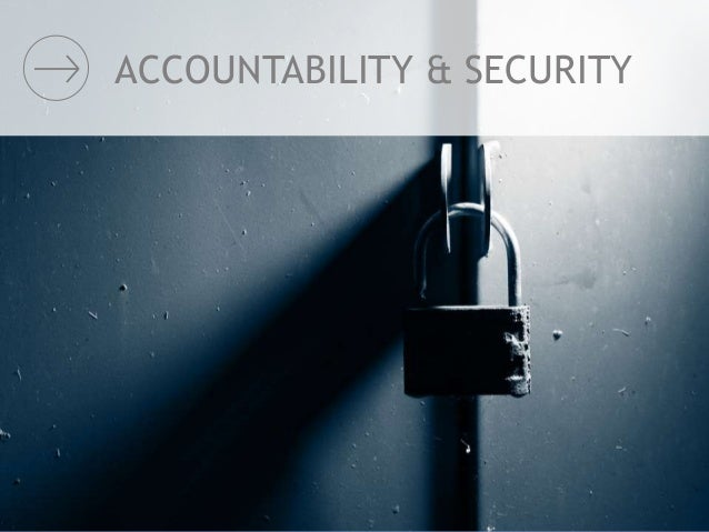 ACCOUNTABILITY & SECURITY