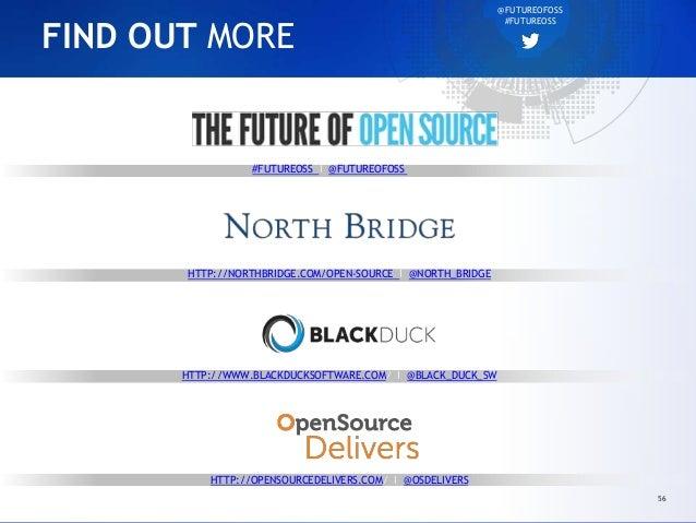 #FUTUREOSS I @FUTUREOFOSS HTTP://NORTHBRIDGE.COM/OPEN-SOURCE I @NORTH_BRIDGE HTTP://WWW.BLACKDUCKSOFTWARE.COM/ I @BLACK_DU...