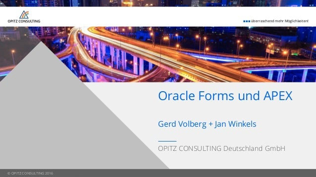© OPITZ CONSULTING 2016  überraschend mehr Möglichkeiten! © OPITZ CONSULTING 2016 Gerd Volberg + Jan Winkels OPITZ CONS...