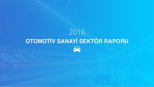 2016 OTOMOTİV SANAYİ SEKTÖR RAPORU