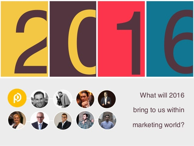 2016What will 2016 bring to us within marketing world?