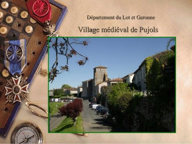 Département du Lot et GaronneDépartement du Lot et Garonne Village médiéval de PujolsVillage médiéval de Pujols