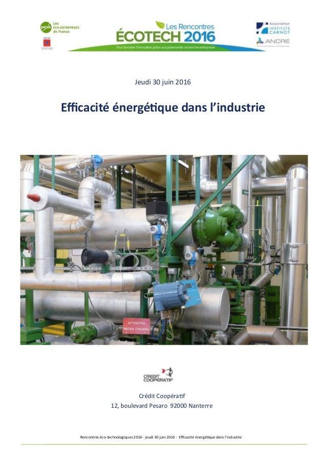 Rencontres éco-technologiques 2016 - jeudi 30 juin 2016 - Efficacité énergétique dans l'industrie Jeudi 30 juin 2016 Effic...