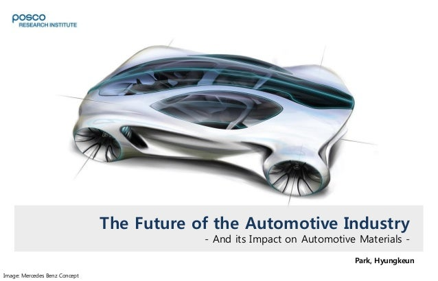The Future of the Automotive Industry - And its Impact on Automotive Materials - Park, Hyungkeun Image: Mercedes Benz Conc...