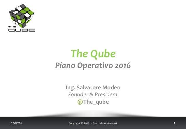 The  Qube   Piano  Operativo  2016      17/02/16   Copyright  ©  2013    -‐    Tu6  i  diri...