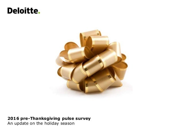 2016 pre-Thanksgiving pulse survey An update on the holiday season