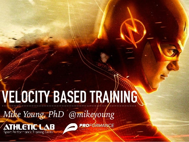 VELOCITY BASED TRAINING Mike Young, PhD @mikeyoung