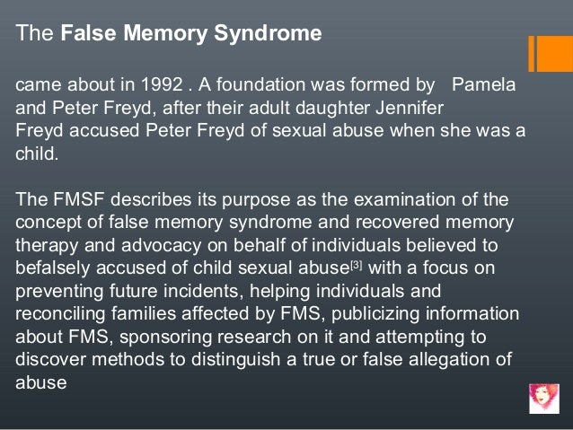an analysis of the false memory syndrome in psychology Causing the new memory of an event to be fallacious or entirely false according to memory  the false memory syndrome:  memory psychology.