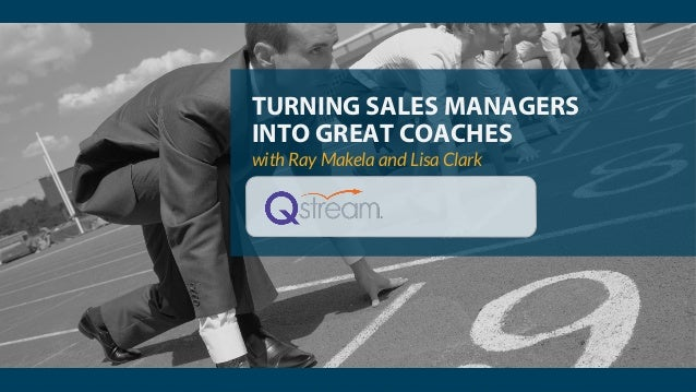 TURNING SALES MANAGERS INTO GREAT COACHES with Ray Makela and Lisa Clark