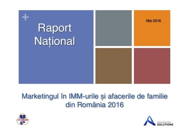 + Marketingul în IMM-urile și afacerile de familie  din România 2016# Mai 2016# Raport Național#