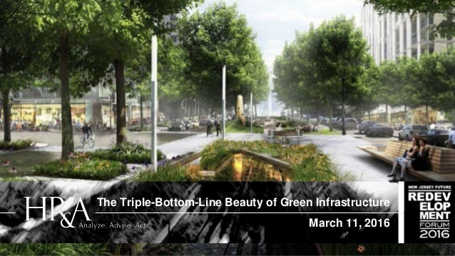 The Triple-Bottom-Line Beauty of Green Infrastructure March 11, 2016