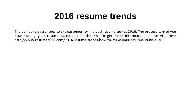 2016 Resume Trends   How To Make Your Resume Stand Out; 2.  How To Make A Resume Stand Out