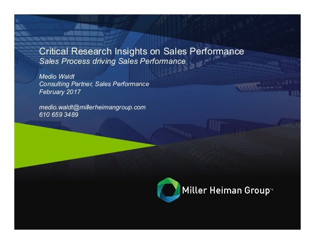 Critical Research Insights on Sales Performance Sales Process driving Sales Performance Medio Waldt Consulting Partner, Sa...