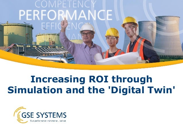 Increasing ROI through Simulation and the 'Digital Twin'