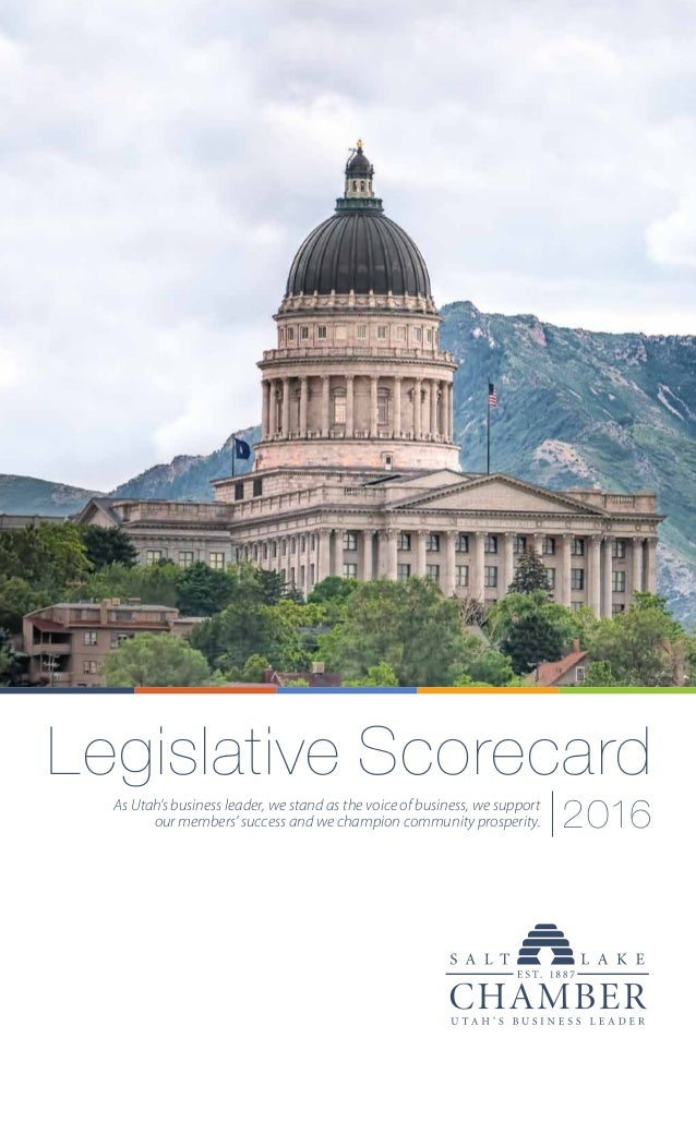 Legislative Scorecard 2016As Utah's business leader, we stand as the voice of business, we support our members' success an...