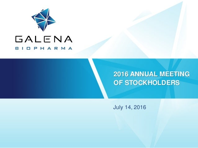2016 ANNUAL MEETING OF STOCKHOLDERS July 14, 2016
