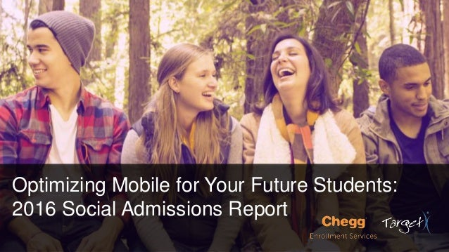 #socadm15 Optimizing Mobile for Your Future Students: 2016 Social Admissions Report