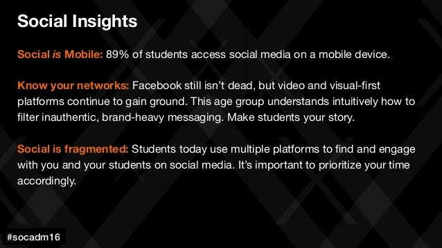 #socadm15 Social is Mobile: 89% of students access social media on a mobile device.  Know your networks: Facebook still is...