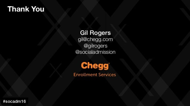 #socadm15 Gil Rogers! gil@chegg.com @gilrogers @socialadmission  #socadm16! Thank You