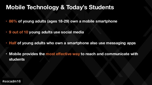 #socadm15 • 86% of young adults (ages 18-29) own a mobile smartphone • 9 out of 10 young adults use social media  • Hal...