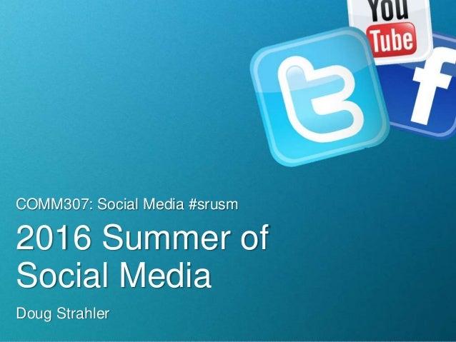 Doug Strahler 2016 Summer of Social Media COMM307: Social Media #srusm