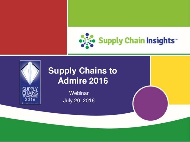 2016 Supply Chains to Admire - Slide Deck - 20 July 2016