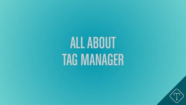 Marketing Analytics: Tag Manager Tutorial Slide 2