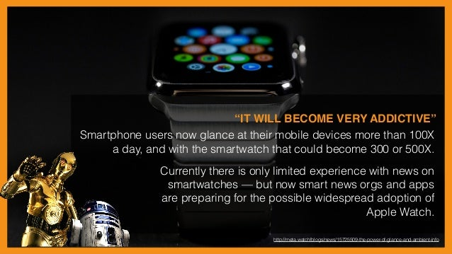 WHY THE WATCH IS LESS ABOUT TODAY, AND MORE ABOUT TOMORROW iPHONE VERSION 1 January 2007 No third party support (App store...