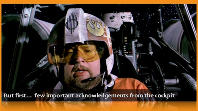 But first… few important acknowledgements from the cockpit