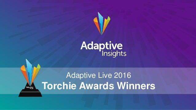 1 1 Adaptive Live 2016 Torchie Awards Winners
